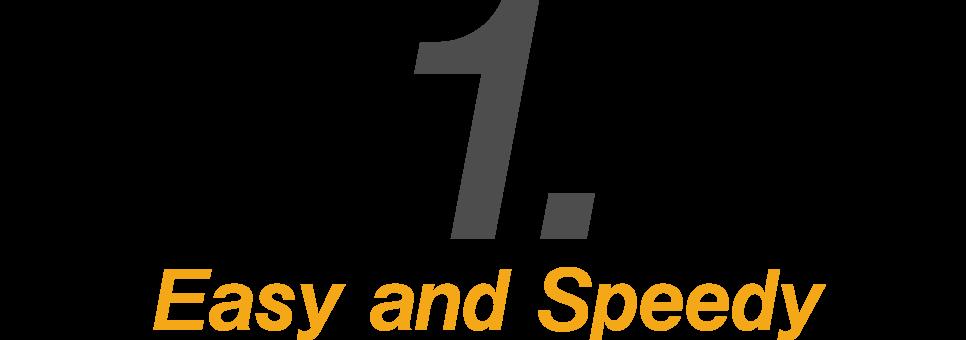 1.Easy and Speedy